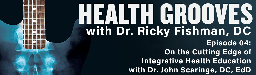 On the Cutting Edge of Integrative Health Education with Dr. John Scaringe, DC, EdD (E04)