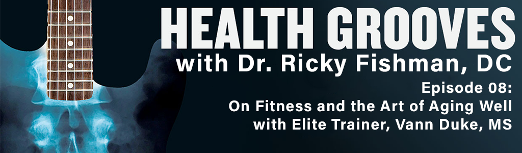 On Fitness and the Art of Aging Well With Elite Trainer, Vann Duke, MS (E08)