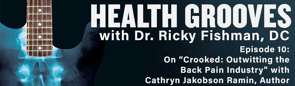 On Crooked: Outwitting the Back Pain Industry with Cathryn Jakobson Ramin, Author (E10)