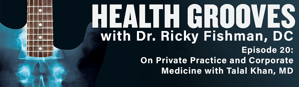 On Private Practice and Corporate Medicine with Talal Khan, MD (E20)