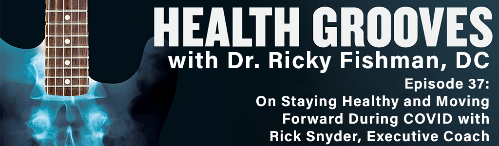 On Staying Healthy and Moving Forward During COVID with Rick Snyder, Executive Coach (E37)