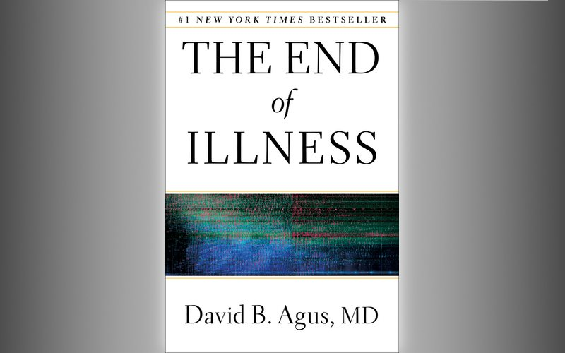 """The End of Illness"" By David B. Agus, MD"