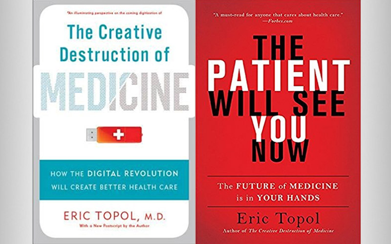 """The Creative Destruction of Medicine"" and ""The Patient Will See You Now"" by Eric Topol"