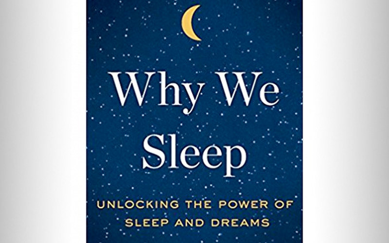 """Why We Sleep"" by Matthew Walker, PhD"